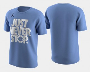 For Men's Carolina Blue Tar Heels March Madness Selection Sunday College T-Shirt Basketball Tournament Just Never Stop