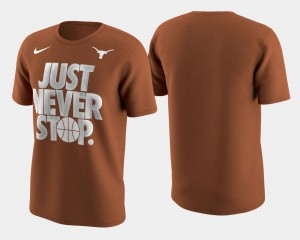 College T-Shirt March Madness Selection Sunday UT Burnt Orange Basketball Tournament Just Never Stop Men's